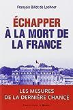 Echapper à la mort de la France: 2017 : les mesures de la dernière chance