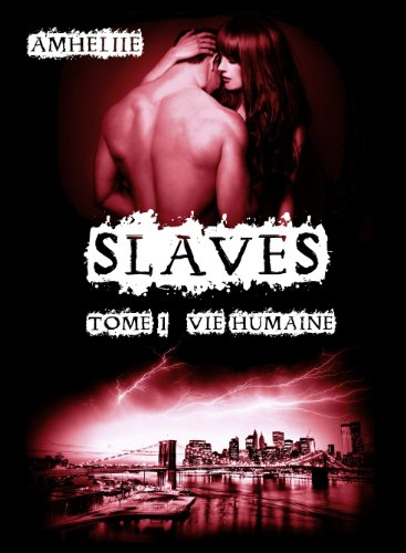 Slaves, Tome 1 : Vie Humaine (French Edition)