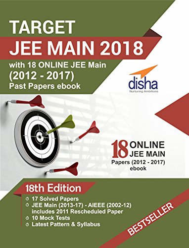Target JEE Main 2018 (16 Solved Papers 2002-2017 + 10 Mock Tests) with 18 Online JEE Main Past Papers eBook