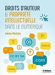 Droits d'auteur et propriété intellectuelle dans le numérique par Fabrice Mattatia