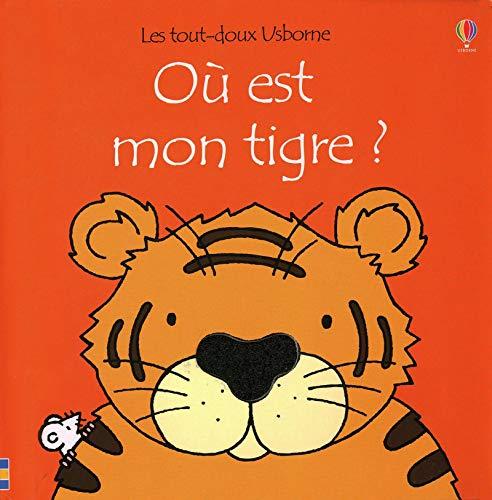 Où est mon tigre ? - Les tout-doux Usborne