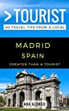 Greater Than a Tourist - Madrid Spain: 50 Travel Tips from a Local (English Edition)