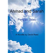 Ahmad and Sara: Persian Skies (English Edition)