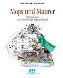 Mops und Maurer: Betrachtungen zur Geschichte der Mopsgesellschaft