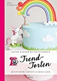 Trendtorten: Motivtorten, Surprise & Naked Cakes (Kochen & Backen mit der KitchenAid) (German Edition)