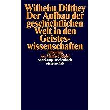 Der Aufbau der geschichtlichen Welt in den Geisteswissenschaften (suhrkamp taschenbuch wissenschaft)