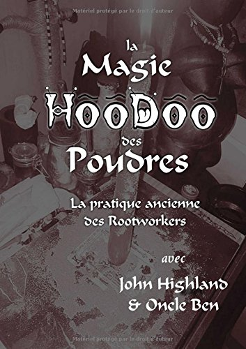 La Magie HooDoo des Poudres par Oncle Ben