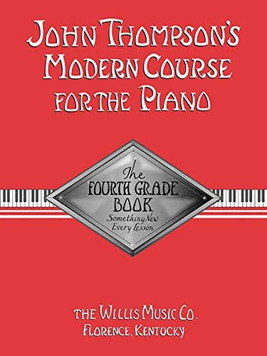 John Thompson's Modern Course For Piano: The Fourth Grade Book (John Thompson's Modern Course for the Piano)