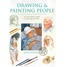 Drawing and Painting People by John Raynes (2000-03-23)