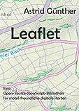 Leaflet: Eine Open-Source-JavaScript-Bibliothek für mobil-freundliche interaktive Landkarten