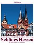 Schönes Hessen /Beautiful Hesse /La belle Hesse: Eine Bildreise