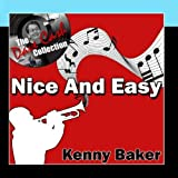 Nice And Easy - [The Dave Cash Collection] by Kenny Baker