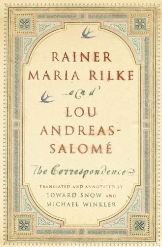 Rainer Maria Rilke and Lou Andreas-Salome: The Correspondence by Rainer Maria Rilke (2006-08-11)