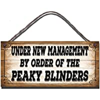 Gigglewick Gifts Wooden Funny Sign Under New Management By Order Of Peaky Blinders Wall Plaque Gift Present