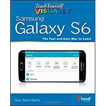 Teach Yourself VISUALLY Samsung Galaxy S6 by Guy Hart-Davis (2015-08-17)