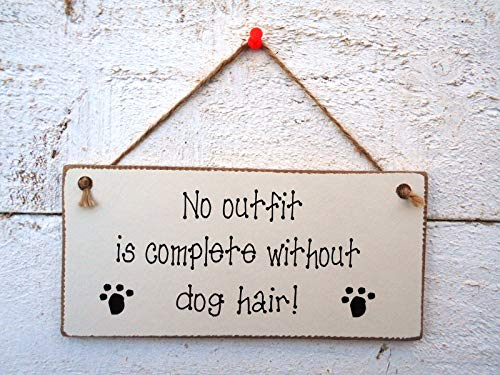 DKISEE No Outfit is Complete Without Dog Hair! Hanging Plaque/Sign Farmhouse Wall Decor, Plaque Sign for Wall Decoration 9.8x15.0 inch
