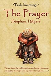The Prayer: Written by Stephan J Myers, 2014 Edition, (1st Edition) Publisher: Hershey Reese & Myers Ltd. [Paperback]