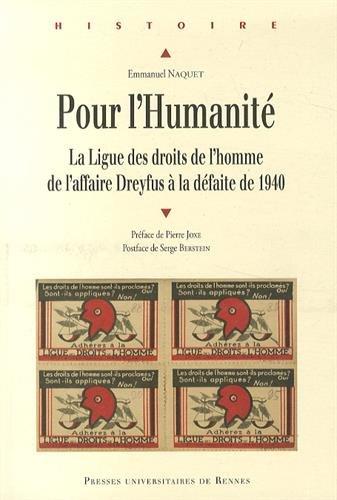 Pour l'Humanit : La ligue des Droits de l'homme, de l'affaire Dreyfus  la dfaite de 1940