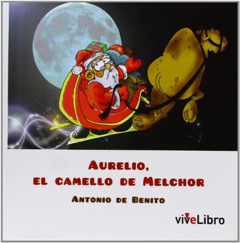 Aurelio, el camello de Melchor (Colección viveLibro Infantil)