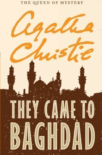 They Came to Baghdad by Christie, Agatha Published by William Morrow Paperbacks Reissue edition (2011) Paperback