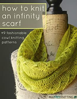 How to Knit an Infinity Scarf + 9 Fashionable Cowl Knitting Patterns by [Prime Publishing]