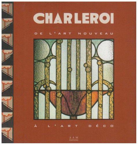 Charleroi : De l'art nouveau à l'art déco