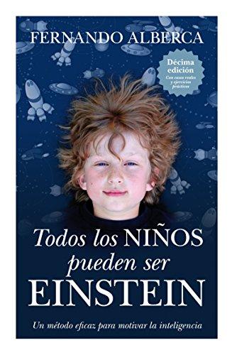 Todos los niños pueden ser Einstein (Ensayos educativos) por Feranndo Alberca