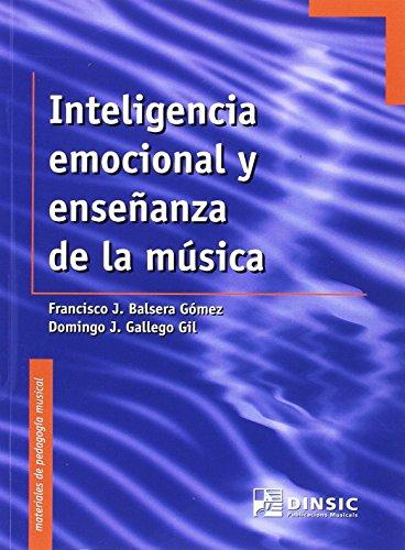 Inteligencia emocional y enseñanza de la música (Materiales de pedagogía musical) por Domingo J Gallego