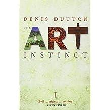 The Art Instinct: Beauty, Pleasure, and Human Evolution by Denis Dutton (2010-05-27)