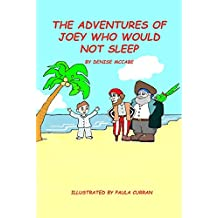 The Adventures of Joey Who Would Not Sleep ((Bedtime Stories For Kids Ages 2-6) Short Stories for Kids, Kids Books, Bedtime Stories For Kids, Children Books, Picture Books Book 1)