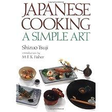 Japanese Cooking: A Simple Art by Shizuo Tsuji (1980-11-15)