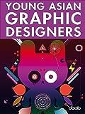 Young asian graphic designers. Ediz. italiana, tedesca, inglese, francese e spagnola