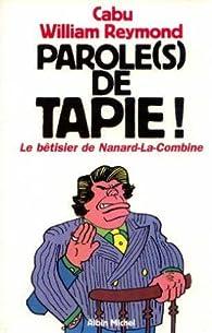Parole(s) de Tapie ! Le bêtisier de Nanard-la-Combine par William Reymond