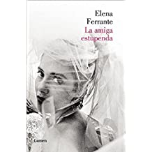 La amiga estupenda (Dos amigas 1)  / My Brilliant Friend: Neapolitan Novels, Book One (Dos Amigas / Neapolitan Novels)