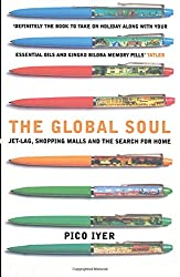 The Global Soul: Jet Lag, Shopping Malls and the Search for Home