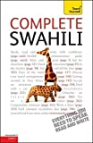 Complete Swahili Beginner to Intermediate Course: (Book only) Learn to read, write, speak and understand a new language with Teach Yourself (Teach Yourself Complete)