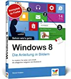 Windows 8: Die Anleitung in Bildern - Robert Klaßen