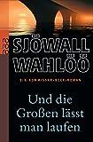 Und die Großen lässt man laufen: Ein Kommissar-Beck-Roman (Martin Beck ermittelt, Band 6) - Maj Sjöwall