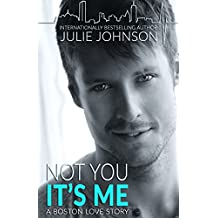 Not You It's Me (A Boston Love Story Book 1) (English Edition)