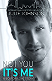 Not You It's Me (A Boston Love Story) (English Edition)