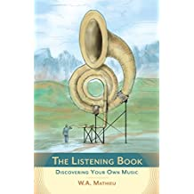 The Listening Book: Discovering Your Own Music