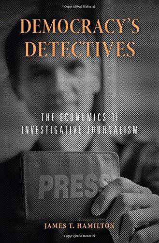 Democracy's Detectives: The Economics of Investigative Journalism