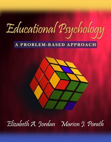 Educational Psychology: A Problem-Based Approach by Jordan, Elizabeth A. Published by Pearson 1st (first) edition (2005) Paperback