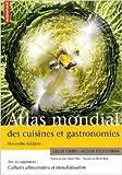 Atlas mondial des cuisines et gastronomies : Supplément Cultures alimentaires et mondialisation de Michel Bras (Postface),Gilles Fumey,Olivier Etcheverria ( 7 octobre 2009 )
