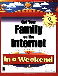 Get Your Family on the Internet in a Weekend (In a Weekend (Premier Press)) by Katherine Murray (1999-03-31)