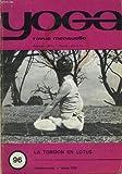 YOGA, REVUE MENSUELLE N°96, JANVIER 1972. LA TORSION EN LOTUS / CONTRÔLER LE MENTAL/ L'AVENIR DU YOGA/ QUE DEVRAIT SAVOIR UN PROFESSEUR DE YOGA ?/ LE YOGA DE L'AMOUR/ LE BANIAN (SUITE ET FIN).