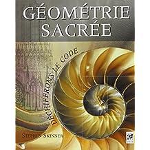 Géometrie sacrée : Déchiffrons le Code