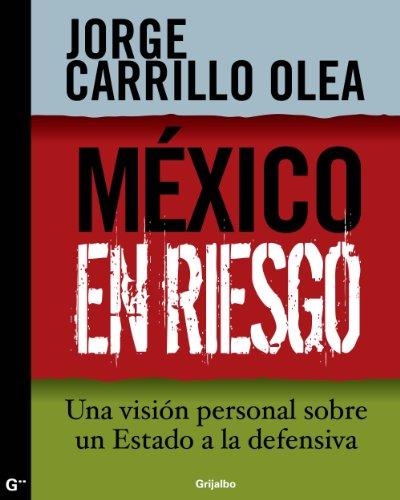 México en riesgo: Una visión personal sobre un Estado a la defensiva