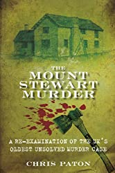 The Mount Stewart Murder: A Re-Examination of the UK's Oldest Unsolved Murder Case