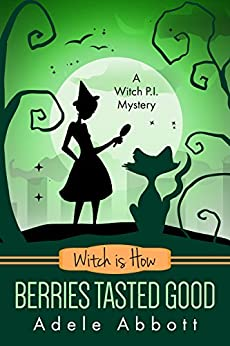 Witch Is How Berries Tasted Good (A Witch P.I. Mystery Book 26) (English Edition) von [Abbott, Adele]
